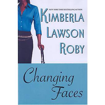 Changing Faces by Roby & Kimberla Lawson