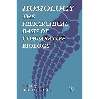 Homologi hierarkiska grunden för jämförande biologi av Hall & Brian Keith