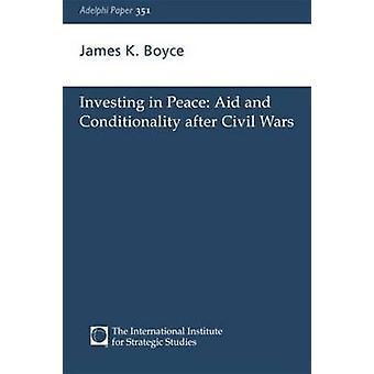 الاستثمار في السلام المعونات والمشروطية بعد الحروب الأهلية التي بويس & جيمس ك.
