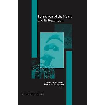 Dannelsen av hjertet og dens regulering av Tomanek & Robert J.