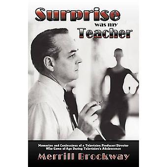 Surprise Was My Teacher by Brockway & Merrill