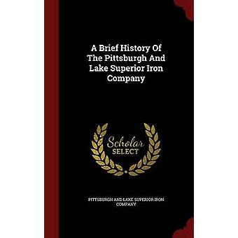 A Brief History Of The Pittsburgh And Lake Superior Iron Company de Pittsburgh et lac supérieur Iron Compan