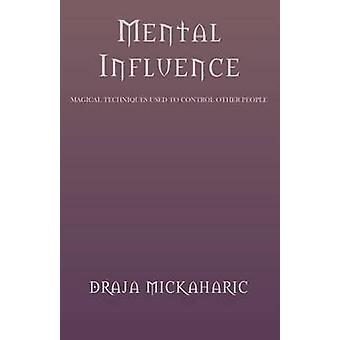Mentale Beeinflussung durch Mickaharic & Draja