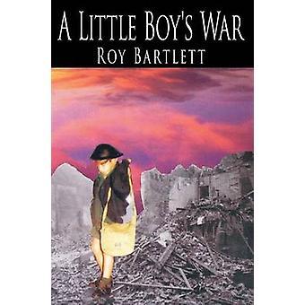 A Little Boys War by Bartlett & Roy
