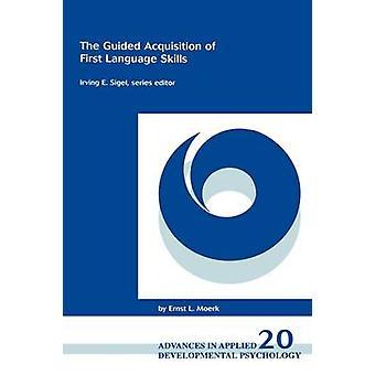 De begeleide beheer van eerste taalvaardigheden door Moerk & Ernst L.