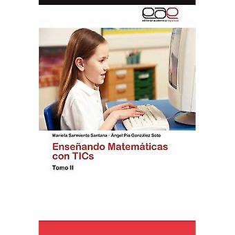 Ensenando Matematicas Con Tics par Sarmiento Santana & Mariela