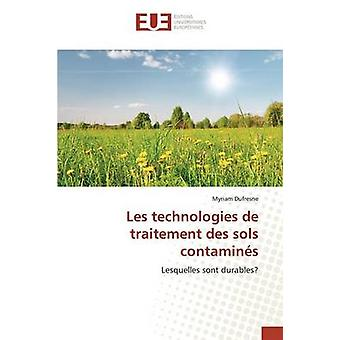 Les technologies de traitement des sols contamins by Dufresne Myriam
