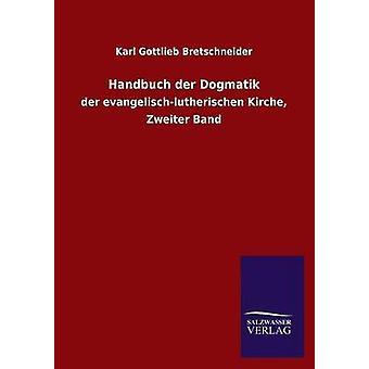 Handbuch der Dogmatik av Bretschneider & Karl Gottlieb