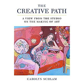 The Creative Path - A View from the Studio on the Making of Art by Car