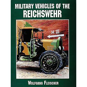 Military Vehicles of the Reichswehr by Wolfgang Fleischer - 978076430