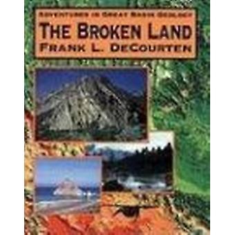 The Broken Land - Adventures in Great Basin Geology by Frank L DeCourt