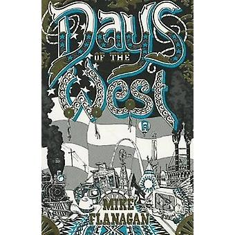Days of the West by Mike Flanagan - 9780939650149 Book