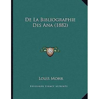 de La Bibliographie Des Ana (1882) by Louis Mohr - 9781167321252 Book