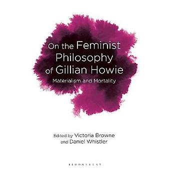 On the Feminist Philosophy of Gillian Howie - Materialism and Mortalit