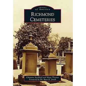Richmond Cemeteries by Christine Stoddard - Misty Thomas - Ryan K Smi