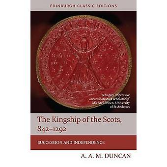 Das Königtum der Schotten-842-1292-Erfolg und Unabhängigkeit-9