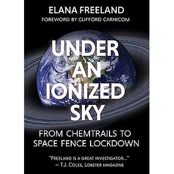 Under an ionized sky - From chemtrails to space fence  Lockdown by Ela