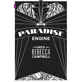 Paradise Engine by Rebecca Campbell - 9781927063255 Book