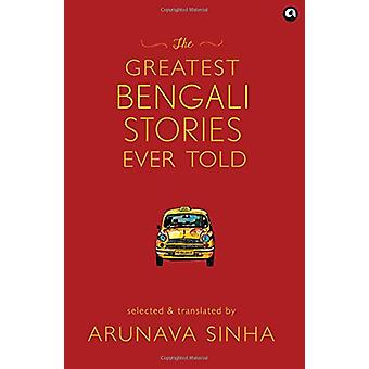 The Greatest Bengali Stories Ever Told by Arunava Sinha - 97893822777