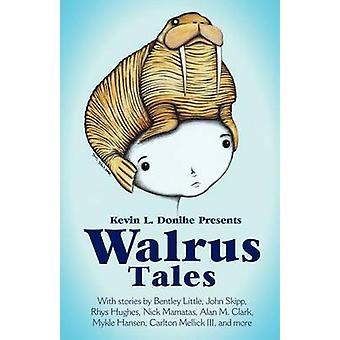 Walrus Tales by Donihe & Kevin L.
