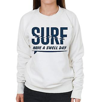 London Banter Have A Swell Day Surf Women's Sweatshirt