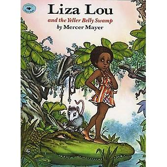 Liza Lou and the Yeller Belly Swamp by Mercer Mayer - Mercer Mayer -