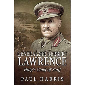 Generaal Sir Herbert Lawrence: Haig ' S stafchef