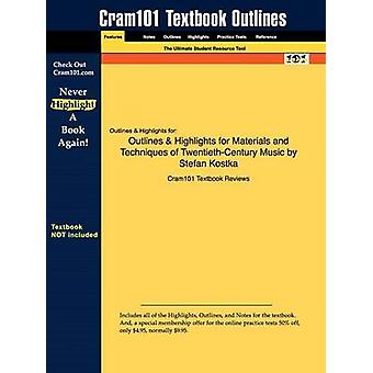 Outlines  Highlights for Materials and Techniques of TwentiethCentury Music by Stefan Kostka by Cram101 Textbook Reviews