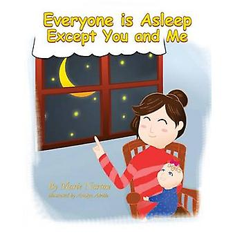 Everyone Is Asleep Except You and Me by Norton & Marie