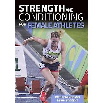 Strength and Conditioning for Female Athletes by Keith Barker