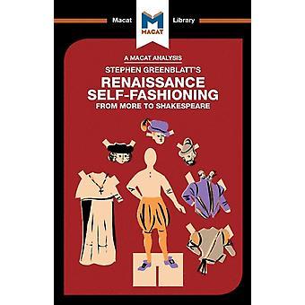 Stephen Greenblatts Renaissance SelfFashioning von Liam Haydon