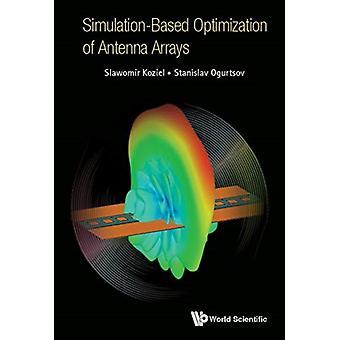 SimulationBased Optimization of Antenna Arrays by Slawomir Koziel