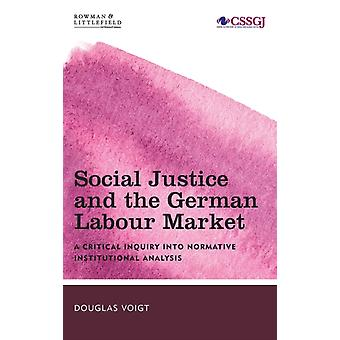 Social Justice and the German Labour Market by Douglas Voigt