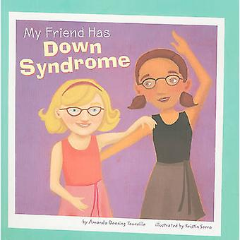 My Friend Has Down Syndrome by Doering & Tourville & & Amanda
