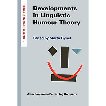 Developments in Linguistic Humour Theory by Edited by Marta Dynel