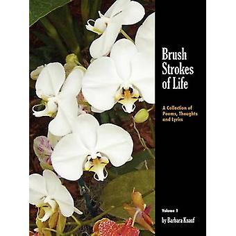 Brush Strokes of Life by Knauf & Barbara