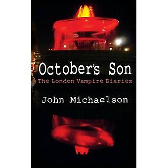 Octobers Son The London Vampire Diaries by Michaelson & John