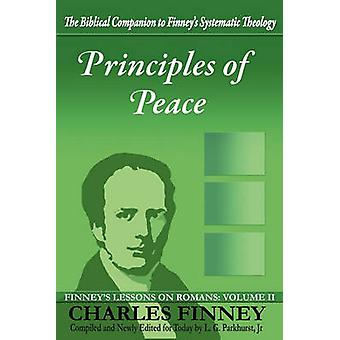 Principles of Peace Finneys Lessons on Romans Volume II by Finney & Charles Grandison