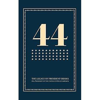 44 The Legacy of President Obama by President Obama Book