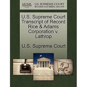 U.S. Supreme Court Transcript of Record Rice  Adams Corporation v. Lathrop by U.S. Supreme Court