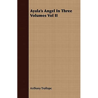 Ayalas Angel in Three Volumes Vol II by Trollope & Anthony