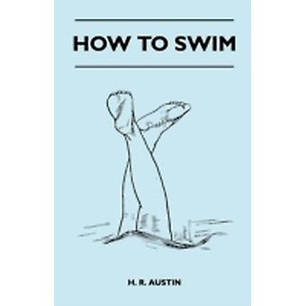 How to Swim by Austin & H. R.