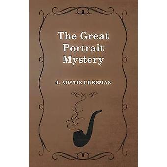 The Great Portrait Mystery by Freeman & R. Austin