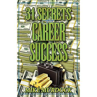 31 Secrets to Career Success by Murdock & Mike