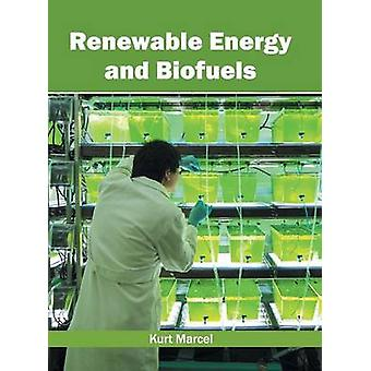 Renewable Energy and Biofuels by Marcel & Kurt