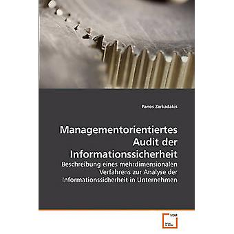Managementorientiertes Audit der Informationssicherheit by Zarkadakis & Panos