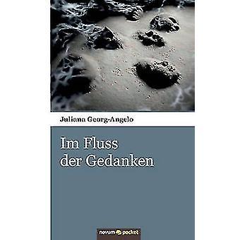 Im Fluss der Gedanken by Juliana GeorgAngelo