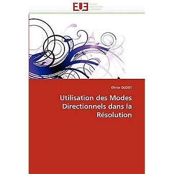 Utilisation Des Modes Directionnels Dans La Resolution by Oudot & Olivier