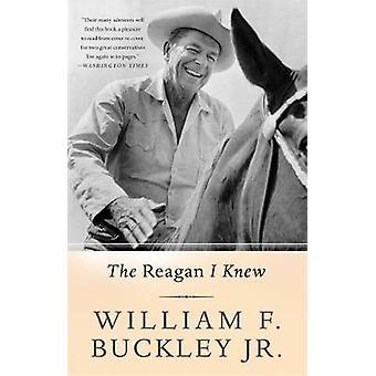 The Reagan I Knew by Buckley & Jr. William F.