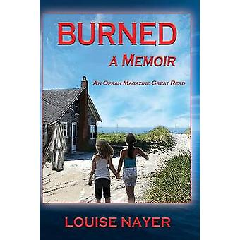 Burned A Memoir by Nayer & Louise